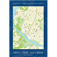 Space, Time, and Crime by Hart, Timothy C.; Lersch, Kim Michelle, 9781611636611