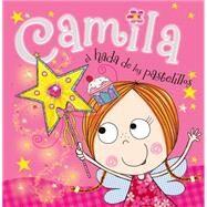 Camila, el Hada de los Pastelillos by Bugbird, Tim; Ede, Lara, 9780529106612