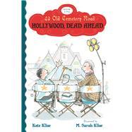 Hollywood, Dead Ahead by Klise, Kate; Klise, M. Sarah, 9780544336612