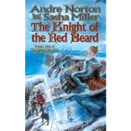The Knight of the Red Beard by Norton, Andre; Miller, Sasha, 9780765346612