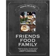 Friends Food Family by Wilkins, Sasha; Linder, Lisa, 9781849496612