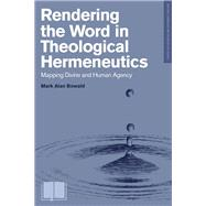 Rendering the Word in Theological Hermeneutics by Bowald, Mark, 9781577996613