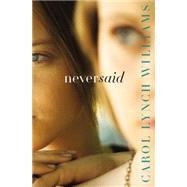 Never Said by Williams, Carol Lynch, 9780310746614
