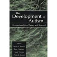 The Development of Autism: Perspectives From Theory and Research by Burack,Jacob A., 9781138866614