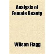 Analysis of Female Beauty by Flagg, Wilson, 9781151706614