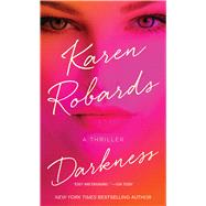 Darkness A Thriller by Robards, Karen, 9781476766614