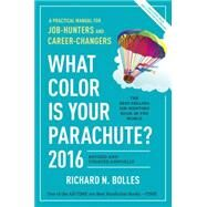 What Color Is Your Parachute? 2016 by BOLLES, RICHARD N., 9781607746614
