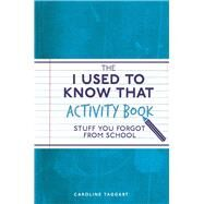 The I Used to Know That Activity Book by Taggart, Caroline, 9781782436614