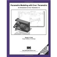 Parametric Modeling with Creo Parametric 1. 0 by Shih, Randy, 9781585036615
