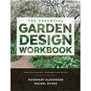 The Essential Garden Design Workbook by Alexander, Rosemary; Myers, Rachel, 9781604696615