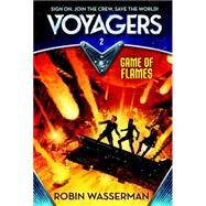 Voyagers: Game of Flames (Book 2) by Wasserman, Robin, 9780385386616