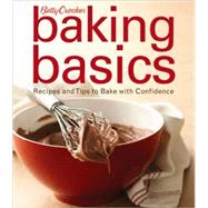 Betty Crocker Baking Basics : Recipes and Tips to Bake with Confidence by Betty Crocker, 9780470286616