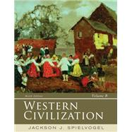 Western Civilization: Volume B: 1300-1815 by Spielvogel, 9781285436616