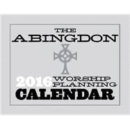 The Abingdon Worship Planning Calendar 2016 by Not Available (NA), 9781426796616
