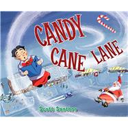 Candy Cane Lane by Santoro, Scott, 9781481456616