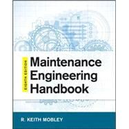 Maintenance Engineering Handbook, Eighth Edition by Mobley, Keith, 9780071826617