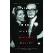 After Visiting Friends A Son's Story by Hainey, Michael, 9781451676617