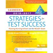 Saunders Strategies for Test Success 2016-2017: Passing Nursing School and the Nclex Exam by Silvestri, Linda Anne, 9780323296618
