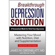 Breakthrough Depression Solution by Greenblatt, James M., M.D.; To, Winnie (CON), 9781934716618