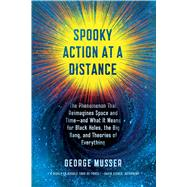 Spooky Action at a Distance The Phenomenon That Reimagines Space and Time--and What It Means for Black Holes, the Big Bang, and Theories of Everything 9780374536619R