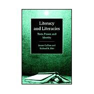 Literacy and Literacies: Texts, Power, and Identity by James Collins , Richard Blot, 9780521596619