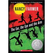 The Ear, the Eye, and the Arm by Farmer, Nancy; Farmer, Nancy, 9780545356619