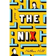 The Nix by Hill, Nathan, 9781101946619