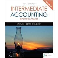 Intermediate Accounting Reporting and Analysis, 2017 Update by Wahlen, James M.; Jones, Jefferson P.; Pagach, Donald, 9781337116619