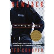 Newjack : Guarding Sing Sing by CONOVER, TED, 9780375726620