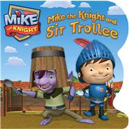 Mike the Knight and Sir Trollee by Pendergrass, Daphne; HIT Entertainment, 9781442496620