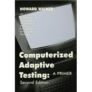 Computerized Adaptive Testing: A Primer by Unknown, 9781138866621