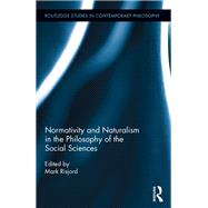 Normativity and Naturalism in the Philosophy of the Social Sciences by Risjord; Mark, 9781138936621