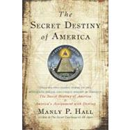 The Secret Destiny of America by Hall, Manly P., 9781585426621