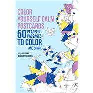 Color Yourself Calm Postcards 50 Peaceful Passages to Color and Share by Magano, Lisa, 9781626866621