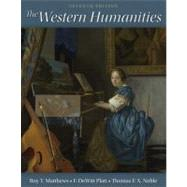 The Western Humanities, Complete by Matthews, Roy; Platt, Dewitt; Noble, Thomas, 9780073376622