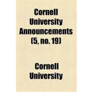 Cornell University Announcements by University, Cornell, 9780217776622
