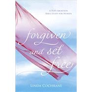 Forgiven and Set Free by Cochrane, Linda, 9780801016622