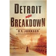 Detroit Breakdown by Johnson, D. E., 9781250006622