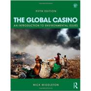 The Global Casino, Fifth Edition: An Introduction to Environmental Issues by Middleton; Nick, 9781444146622