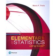 Elementary Statistics Using Excel by Triola, Mario F., 9780134506623