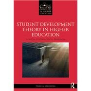 Student Development Theory in Higher Education: A Social Psychological Approach by Strayhorn; Terrell L., 9780415836623