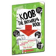 Koob: The Backwards Book by Brett, Anna; Ward, Elle, 9780545906623
