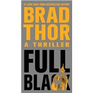 Full Black A Thriller by Thor, Brad, 9781416586623