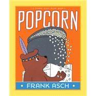 Popcorn by Asch, Frank; Asch, Frank, 9781442466623