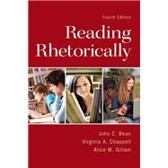 Reading Rhetorically by Bean, John C.; Chappell, Virginia A.; Gillam, Alice M., 9780321846624