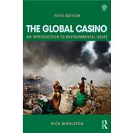 The Global Casino, Fifth Edition: An Introduction to Environmental Issues by Middleton; Nick, 9780415826624