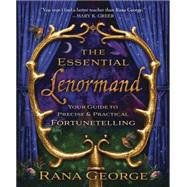 The Essential Lenormand by George, Rana, 9780738736624