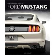 The Complete Book of Ford Mustang by Mueller, Mike, 9780760346624