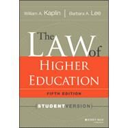 The Law of Higher Education, 5th Edition Student Version by Kaplin, William A.; Lee, Barbara A., 9781118036624