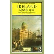 Ireland since 1800: Conflict and Conformity by Hoppen,K.Theodore, 9781138836624
